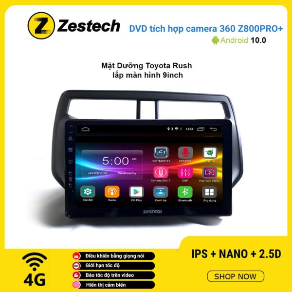 Màn hình DVD Zestech tích hợp Cam 360 Z800 Pro+ Toyota Rush