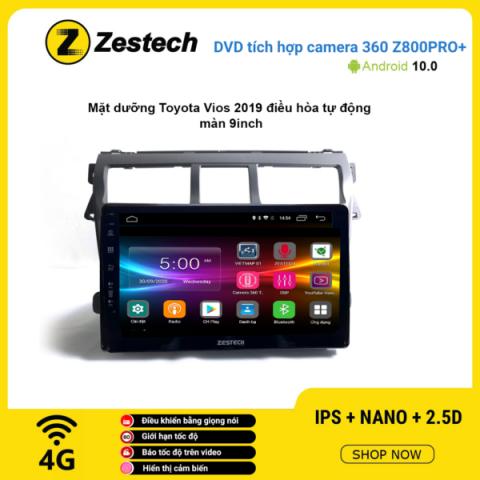 Màn hình DVD Zestech tích hợp Cam 360 Z800 Pro+ Toyota Vios 2019 điều hòa tự động