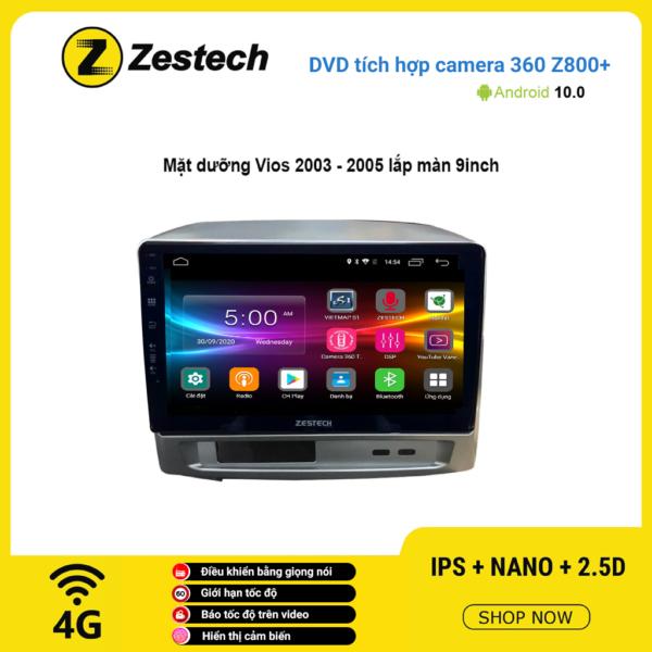 Màn hình DVD Zestech tích hợp Cam 360 Z800+ Toyota Vios 2003 – 2005