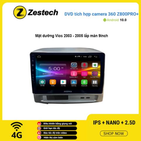 Màn hình DVD Zestech tích hợp Cam 360 Z800 Pro+ Toyota Vios 2003 – 2005