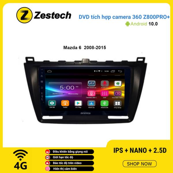 Màn hình DVD Zestech tích hợp Cam 360 Z800 Pro+ Mazda 6 2008 – 2015