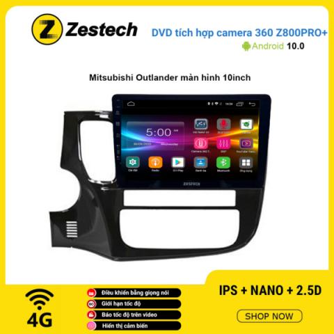 Màn hình DVD Zestech tích hợp Cam 360 Z800 Pro+ Mitsubishi Outlander