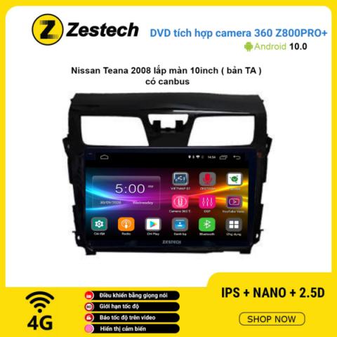 Màn hình DVD Zestech tích hợp Cam 360 Z800 Pro+ Nissan Teana 2008