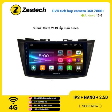 Màn hình DVD Zestech tích hợp Cam 360 Z800+ Suzuki Swift 2019