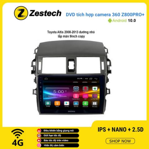 Màn hình DVD Zestech tích hợp Cam 360 Z800 Pro+ Toyota Altis 2008 – 2013