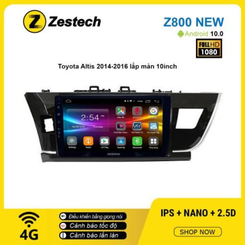 Màn hình ô tô DVD Android Z800 New – Toyota Altis 2014 – 2016