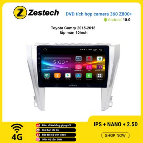 Màn hình DVD Zestech tích hợp Cam 360 Z800+ Toyota Camry 2015 – 2018