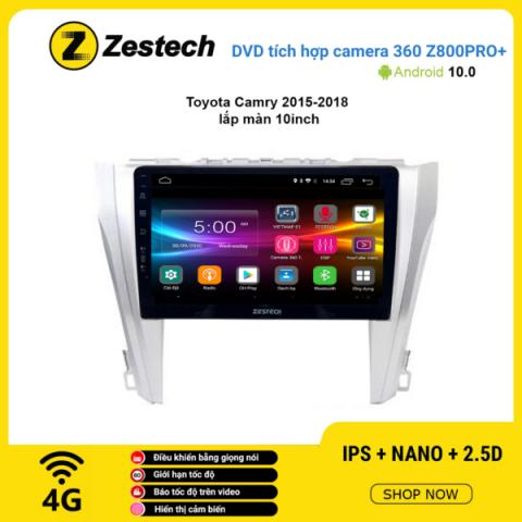 Màn hình DVD Zestech tích hợp Cam 360 Z800 Pro+ Toyota Camry 2015 – 2018