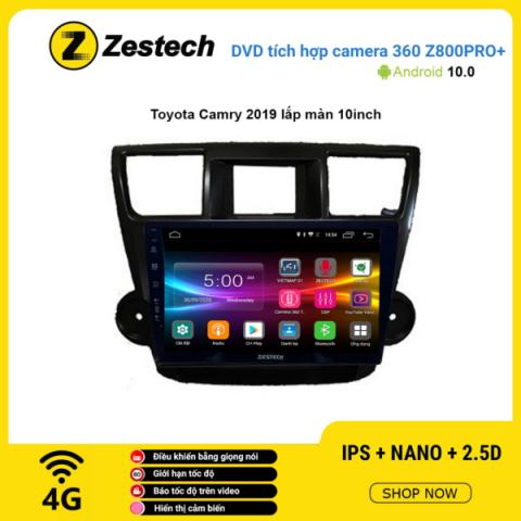 Màn hình DVD Zestech tích hợp Cam 360 Z800 Pro+ Toyota Camry 2019