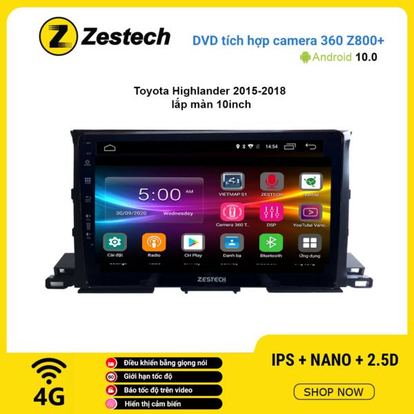 Màn hình DVD Zestech tích hợp Cam 360 Z800+ Toyota Highlander 2015 – 2018