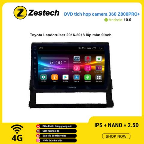 Màn hình DVD Zestech tích hợp Cam 360 Z800 Pro+ Toyota Land Cruiser 2016 – 2018