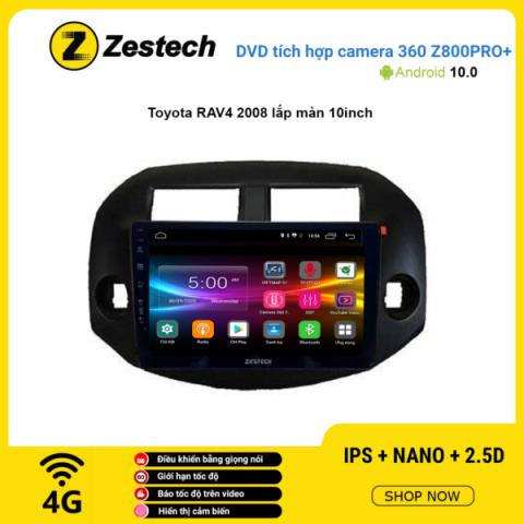 Màn hình DVD Zestech tích hợp Cam 360 Z800 Pro+ Toyota RAV4 2008